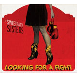 CD Cover: Sweetback Sisters - Looking For A Fight