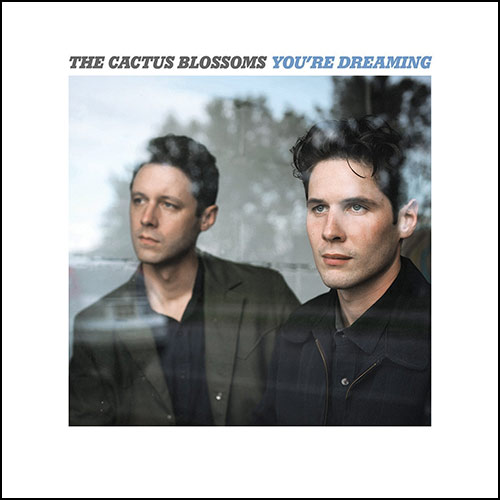CD Cover: The Cactus Blossoms - You're Dreaming