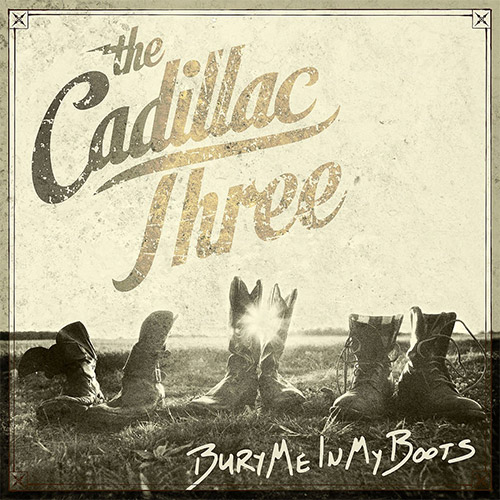 CD Cover: The Cadillac Three - Bury Me In My Boots