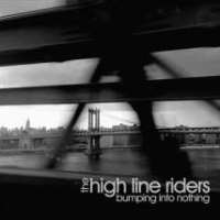 CD Cover: The High Line Riders - Bumping Into Nothing
