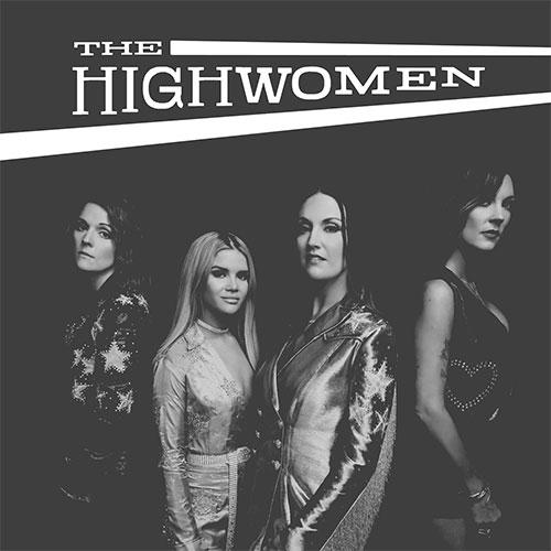 The Highwomen - The Highwomen