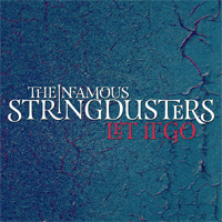 CD Cover: The Infamous Stringdusters - Let It Go