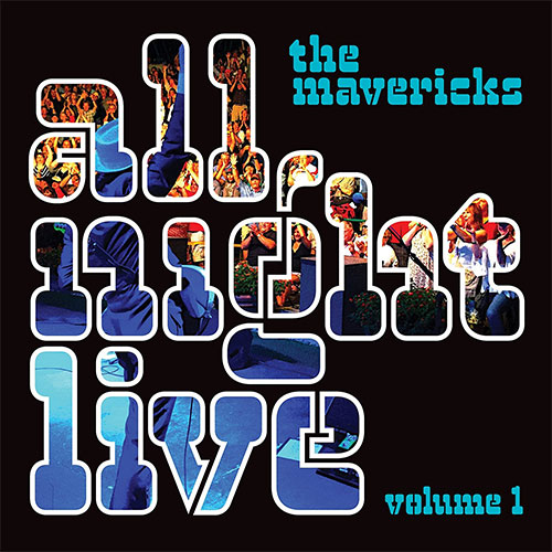CD Cover: The Mavericks - All Night Live, Volume 1