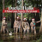 CD Cover: The Robertson - Duck The Halls: A Roberts Family Christmas