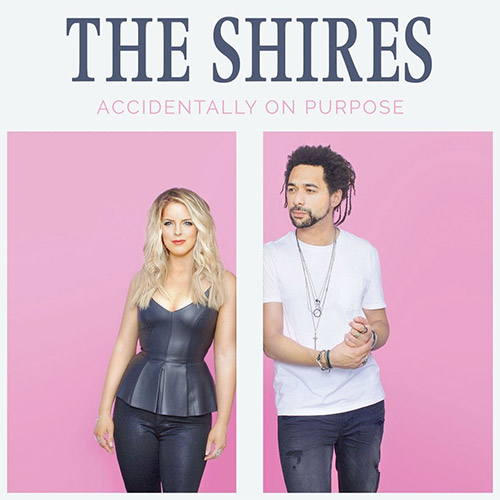 CD Cover: The Shires - Accidentally on Purpose