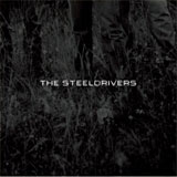 CD Cover The Steeldrivers - The Steeldrivers.jpg
