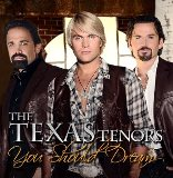 CD Cover: The Texas Tenors - You Should Dream