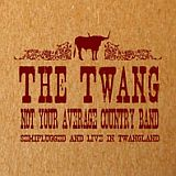 CD Cover The Twang - Not Your Average Country Band