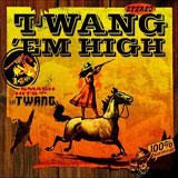 CD Cover The Twang - Twang 'Em High