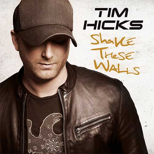 CD Cover: Tim Hicks - Shake These Walls