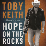 CD Cover: Toby Keith - Hope on the Rocks (Deluxe Edition