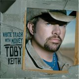 CD Cover Toby Keith - White Trash with Money