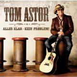 CD Cover Tom Astor - Alles Klar! - Kein Problem