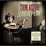 CD Cover: Tom Astor - Leben Pur