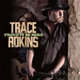 CD Cover: Trace Adkins - Proud to Be Here