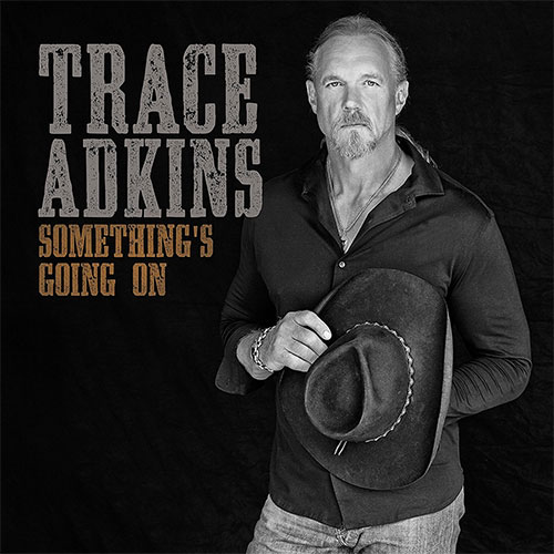 Trace Adkins - Somethings Going On
