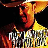 CD Cover Tracy Lawrence - For The Love