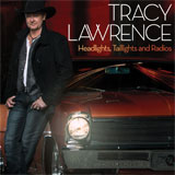 CD Cover: Tracy Lawrence - Headlights, Taillights and Radios