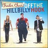 CD-Cover: Trailer Choir - Off The Hillbilly Hook