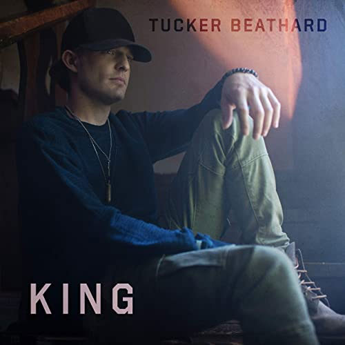 CD Cover: Tucker Beathard - King