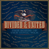 CD Cover: Various Artists - Divided & United: The Songs of the Civil War