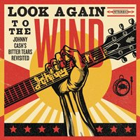 CD Cover: Various Artists - Look Again To The Wind: Johnny Cash's Bitter Tears Revisited