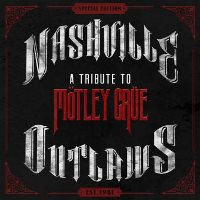 CD Cover: Various Artists - Nashville Outlaws: A Tribute to Mötley Crüe