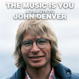 CD Cover: Various Artists - The Music Is You: A Tribute to John Denver