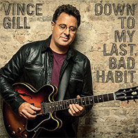 CD Cover: Vince Gill - Down to My Last Bad Habit