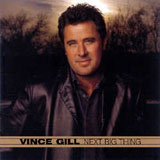 CD Cover Vince Gill - Next Big Thing