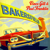 CD Cover: Vince Gill & Paul Franklin - Bakersfield