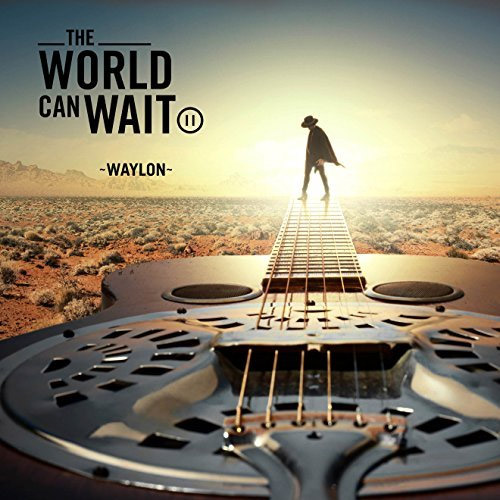 CD Cover: Waylon - The World Can Wait