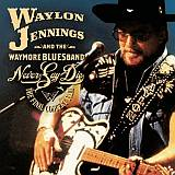 CD Cover Waylon Jennings - Never Say Die