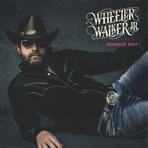 CD Cover: Wheeler Walker, Jr. - Redneck Shit