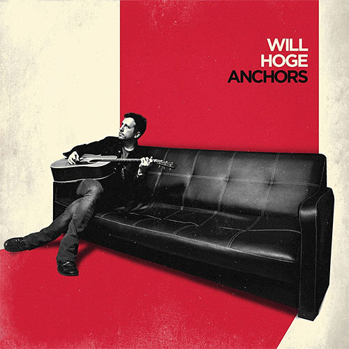 CD Cover: Will Hoge - Anchors