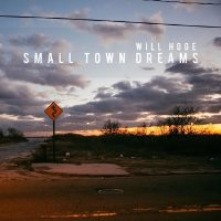 CD Cover: Will Hoge - Small Town Dreams