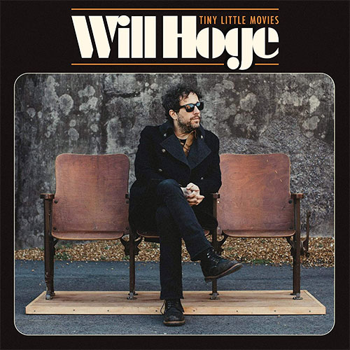 CD Cover: Will Hoge - Tiny Little Movies