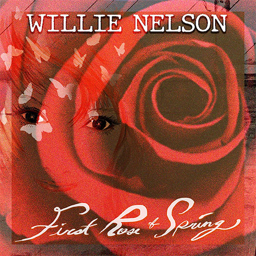 CD Cover: Willie Nelson - First Rose of Spring