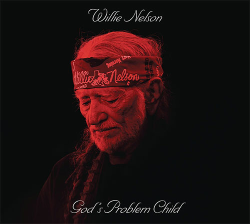 CD Cover: Willie Nelson - God's Problem Child