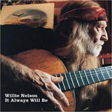 CD Cover Willie Nelson - It Always Will Be