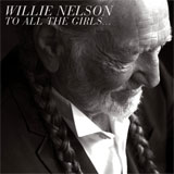 CD Cover: Willie Nelson - To All The Girls...