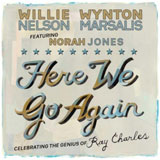 CD Cover: Willie Nelson, Norah Jones & Wynton Marsalis - Here We Go Again