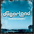 Sugarland - Twice the Speed of Life