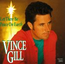 Vince Gill -Let There Be Peace On Earth